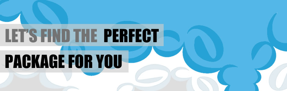 lets find the perfect package for you